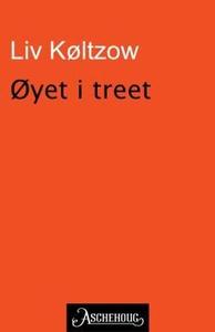Øyet i treet (ebok) av Liv Køltzow