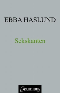 Sekskanten (ebok) av Ebba Haslund