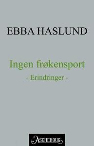 Ingen frøkensport (ebok) av Ebba Haslund
