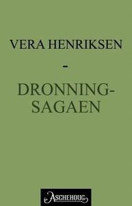 Dronningsagaen (ebok) av Vera Henriksen