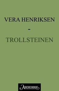Trollsteinen (ebok) av Vera Henriksen