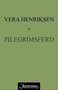 Pilegrimsferd (ebok) av Vera Henriksen
