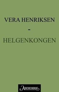 Helgenkongen (ebok) av Vera Henriksen