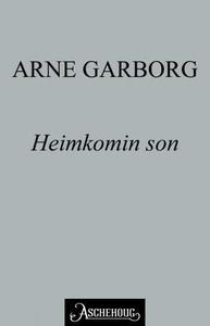 Heimkomin son (ebok) av Arne Garborg