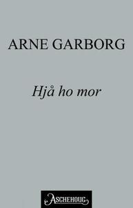 Hjå ho mor (ebok) av Arne Garborg