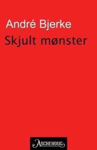 Skjult mønster (ebok) av André Bjerke