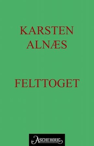 Felttoget (ebok) av Karsten Alnæs