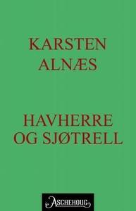 Havherre og sjøtrell (ebok) av Karsten Alnæs