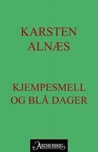 Kjempesmell og blå dager (ebok) av Karsten Al