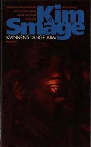Kvinnens lange arm (ebok) av Kim Småge