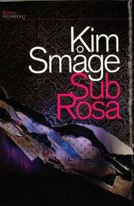 Sub Rosa (ebok) av Kim Småge