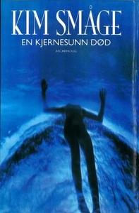 En kjernesunn død (ebok) av Kim Småge