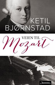 Veien til Mozart (ebok) av Ketil Bjørnstad