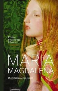 Maria Magdalena (ebok) av Kristin Brandtsegg