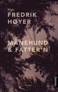 Månehund & fatter'n (ebok) av Fredrik Høyer
