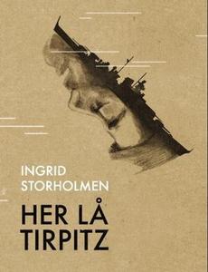 Her lå Tirpitz (ebok) av Ingrid Storholmen