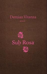 Sub rosa (ebok) av Demian Vitanza