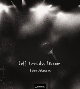Jeff Tweedy, liksom (ebok) av Stian Johansen