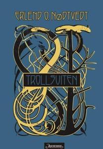 Trollsuiten (ebok) av Erlend O. Nødtvedt