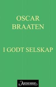 I godt selskap (ebok) av Oskar Braaten