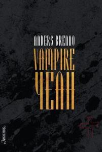 Vampire yeah (ebok) av Anders Brenno