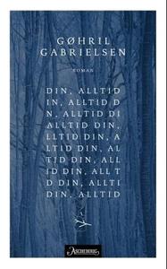 Din, alltid (ebok) av Gøhril Gabrielsen