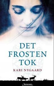 Det frosten tok (ebok) av Kari Nygaard