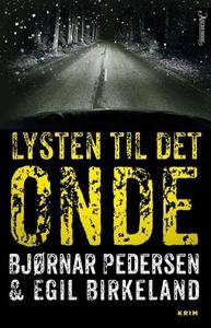 Lysten til det onde (ebok) av Egil Birkeland,