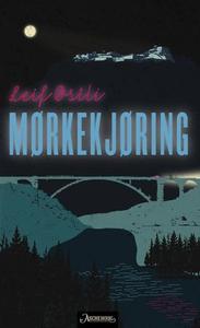 Mørkekjøring (ebok) av Leif Østli