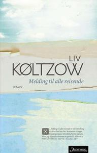 Melding til alle reisende (ebok) av Liv Køltz