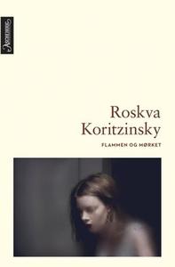 Flammen og mørket (ebok) av Roskva Koritzinsk