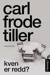 Kven er redd? (ebok) av Carl Frode Tiller