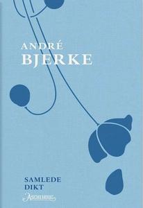 Samlede dikt (ebok) av André Bjerke