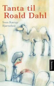 Tanta til Roald Dahl (ebok) av Sven Kærup Bjø