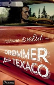 Drømmer fra Texaco (ebok) av Cathrine Evelid