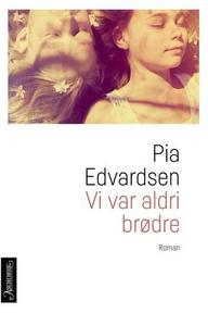 Vi var aldri brødre (ebok) av Pia Edvardsen