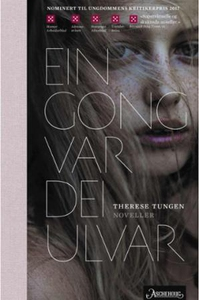 Ein gong var dei ulvar (ebok) av Therese Tung
