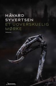 Et uoverskuelig mørke (ebok) av Håvard Syvert