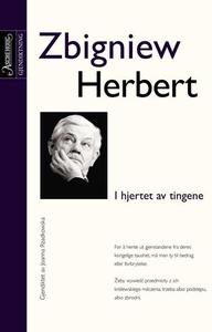 I hjertet av tingene (ebok) av Zbigniew Herbe