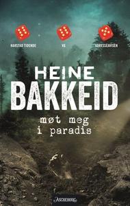 Møt meg i paradis (ebok) av Heine T. Bakkeid,