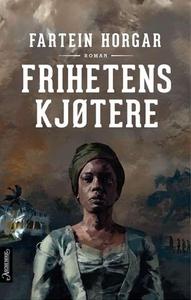 Frihetens kjøtere (ebok) av Fartein Horgar