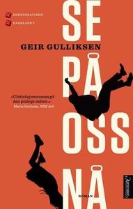Se på oss nå (ebok) av Geir Gulliksen