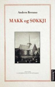 Makk og søkkji (ebok) av Anders Brenno