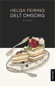 Delt omsorg (ebok) av Helga Feiring