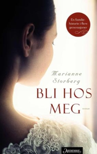 Bli hos meg (ebok) av Marianne Storberg