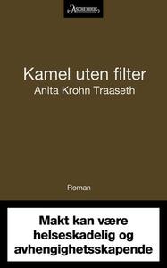 Kamel uten filter (ebok) av Anita Krohn Traas