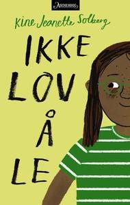 Ikke lov å le (ebok) av Kine Jeanette Solberg