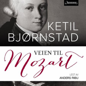 Veien til Mozart (lydbok) av Ketil Bjørnstad