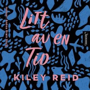Litt av en tid (lydbok) av Kiley Reid
