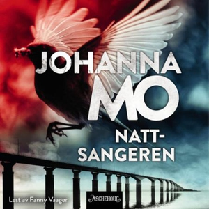 Nattsangeren (lydbok) av Johanna Mo